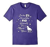 Less Than 2 Of The World Has A Phd Unicorn Shirts Purple