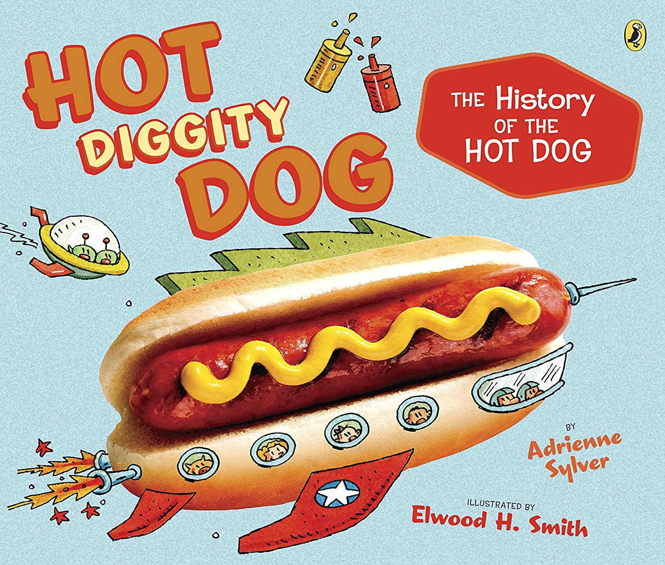 のヒープ独占満たすHot Diggity Dog: The History of the Hot Dog (English Edition)