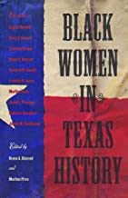 Black Women in Texas History (Volume 10) (Centennial Series of the Association of Former Students, Texas A&M University)