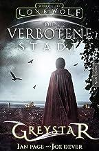 Greystar 02 - Die verbotene Stadt: Ein Fantasy-Spielbuch in der Welt des Einsamen Wolf (German Edition)