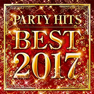 PARTY HITS BEST 2017