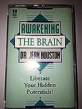 Awakening the Brain: Liberate Your Hidden Potentials!