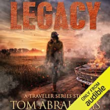 Legacy: A Post-Apocalyptic Survival Story: The Traveler, Book 6