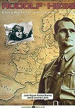 Rudolf Hess: Enigmático emisario de paz (Biblioteca Hoplon)