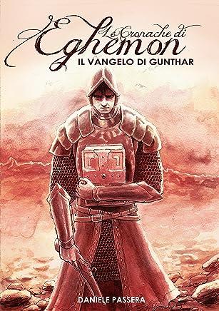 Le Cronache di Eghemon: Il Vangelo di Gunthar