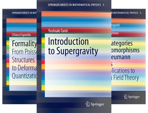 SpringerBriefs in Mathematical Physics (40 Book Series)