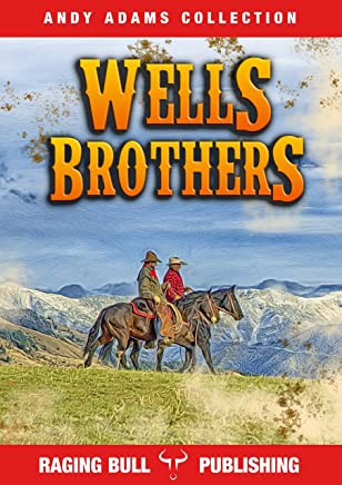 Wells Brothers (Annotated) (Andy Adams Collection Book 6) (English Edition)