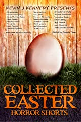 Collected Easter Horror Shorts (Collected Horror Shorts Book 2) Kindle Edition