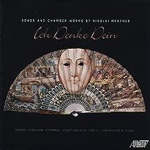 Ich Denke Dein: Songs & Chamber Works by Nikolai Medtner