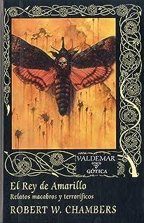 El Rey de Amarillo: Relatos macabros y terroríficos (Gótica)