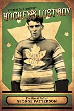 Hockey's Lost Boy: The Rise & Fall Of George Patterson