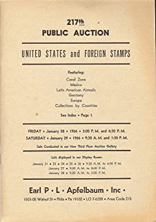United States and Foreign Stamps featuring Canal Zone, Mexico, Latin American Airmails, Germany, Europe, Collection by Countries, Sale No. 217 (Stamp Auction Catalog) (Earl P.L. Apfelbaum Inc., Sale 217 Jan. 28-29, 1966)