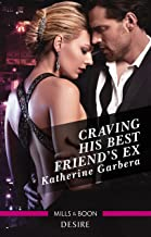 Craving His Best Friend's Ex (The Wild Caruthers Bachelors Book 3)