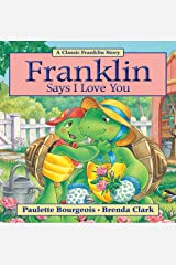 Franklin Says I Love You (Classic Franklin Stories Book 29) Kindle Edition