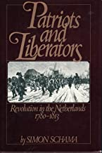 Patriots and Liberators: Revolution in the Netherlands, 1780-1813