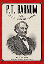P.T. Barnum The Greatest Showman on Earth: Illustrated Enlarged Special Edition (English Edition)