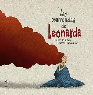 Las ocurrencias de Leonarda (Literatura Infantil (6-11 Años) - Entre Nubes)