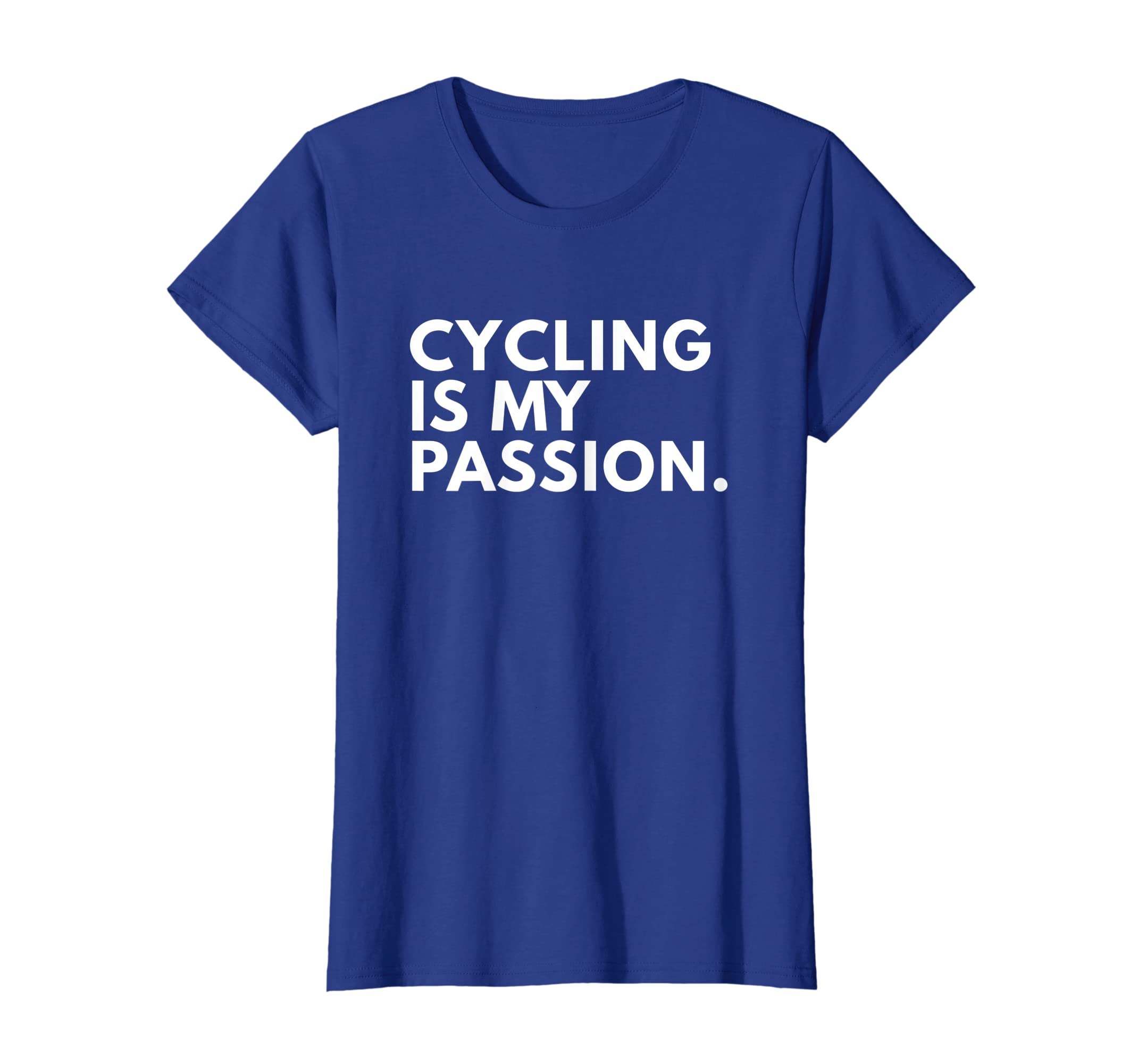 8c2186d46 Amazon.com: Cycling Is My Passion T-Shirt | Funny Cycling TShirts Gifts:  Clothing