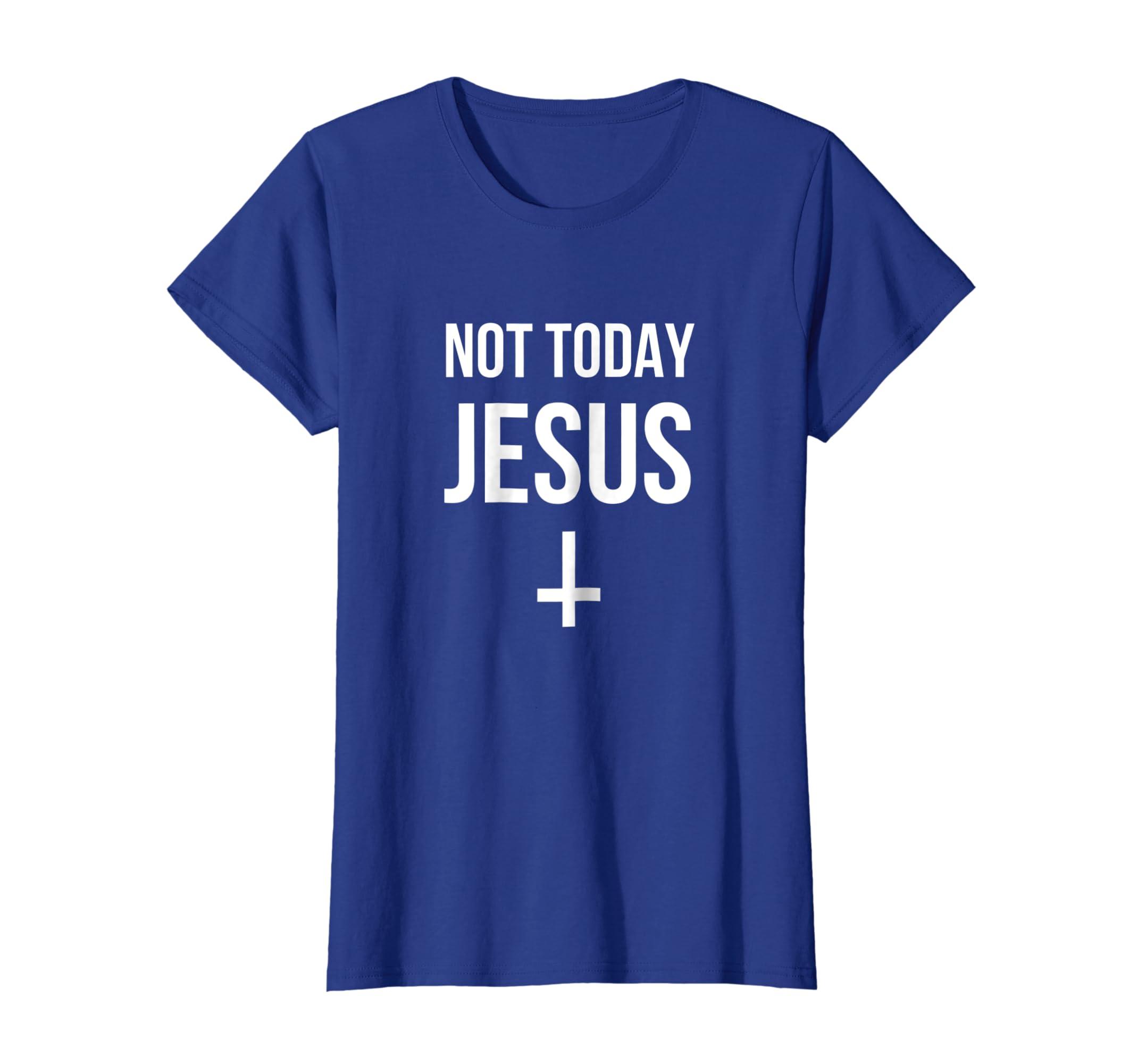 2bbe67e4 Amazon.com: Not Today Jesus shirt Satanic Christian Atheist: Clothing