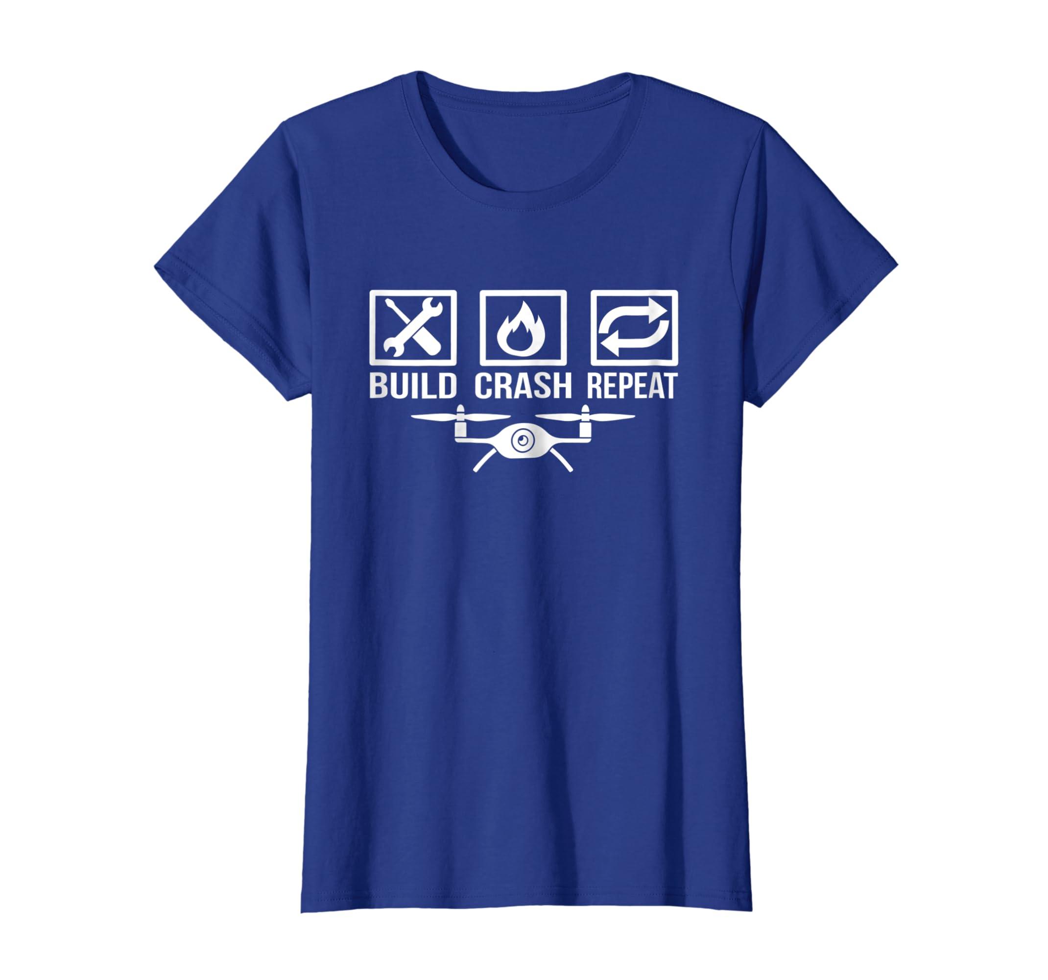 1169cd9c Amazon.com: Build Crash Repeat Funny Drone Quadcopter Hobby T-Shirt:  Clothing