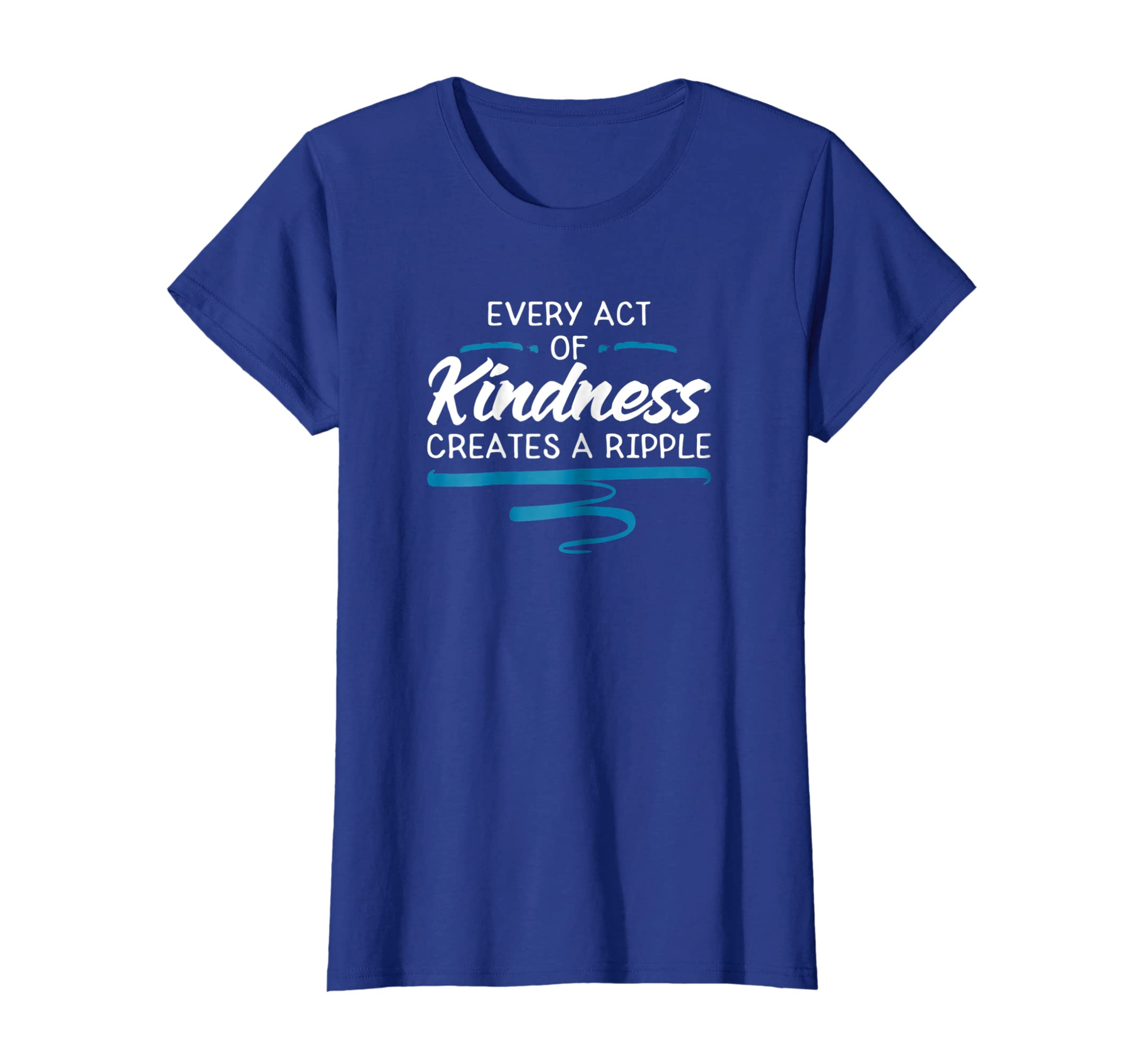 Amazon Every Act Of Kindness Creates A Ripple Quote T Shirt