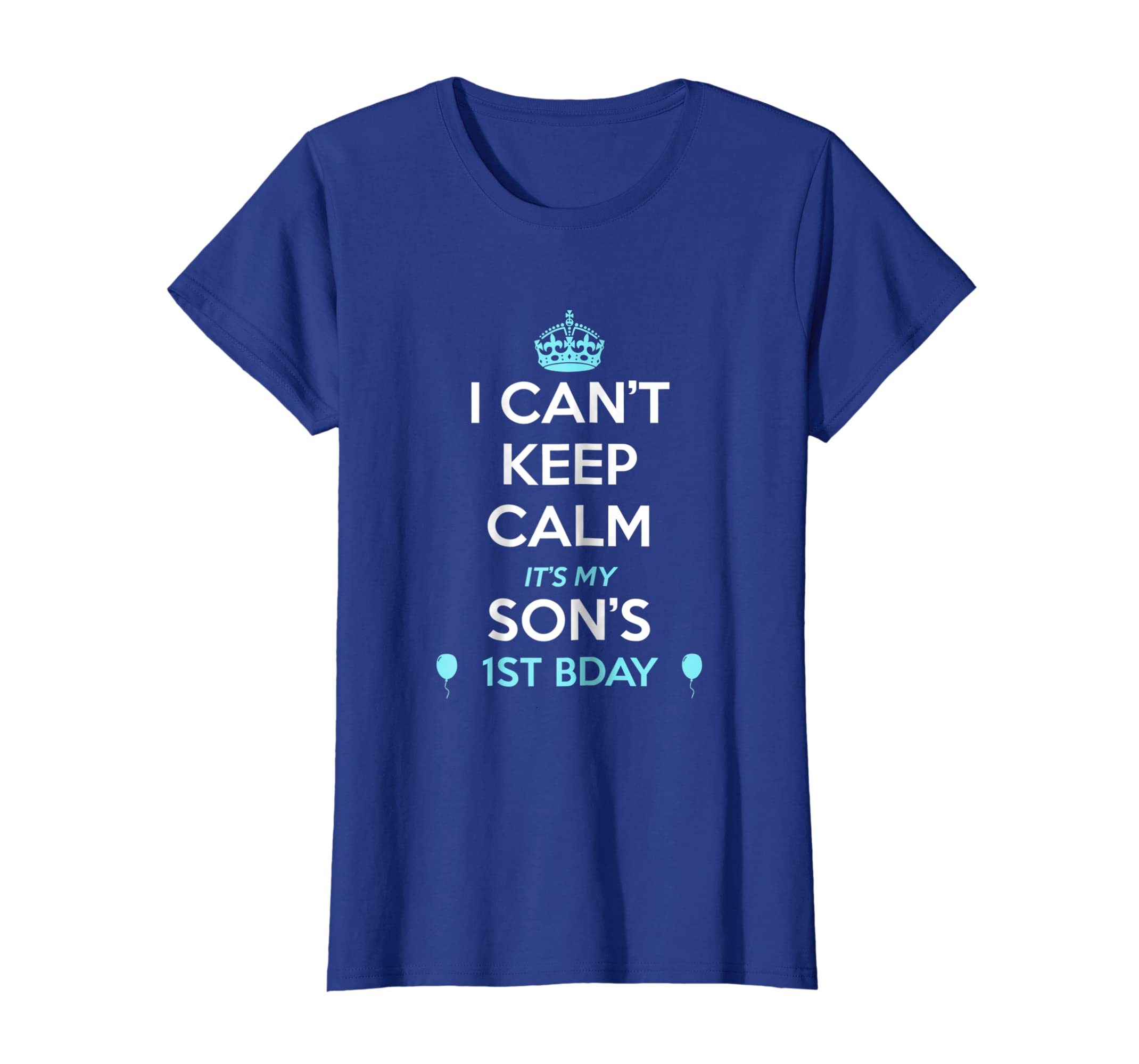 Amazon I Cant Keep Calm Its My Sons 1st Birthday Tshirt Clothing