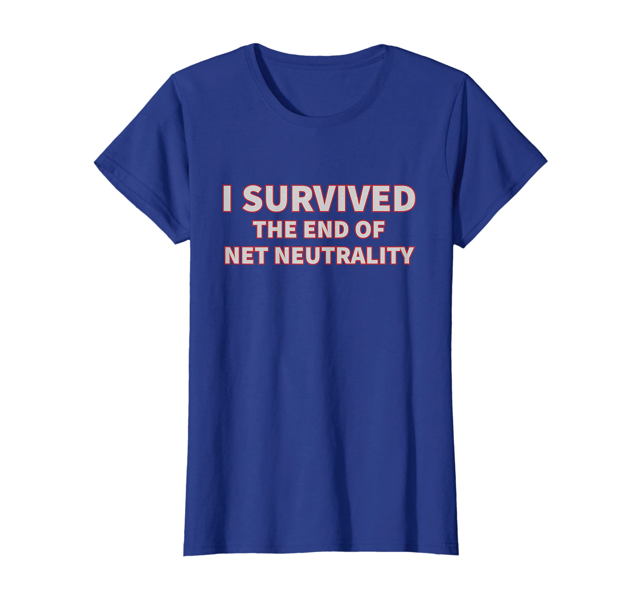 2414e9ec8 Amazon.com: I Survived the End of Net Neutrality T-Shirt: Clothing
