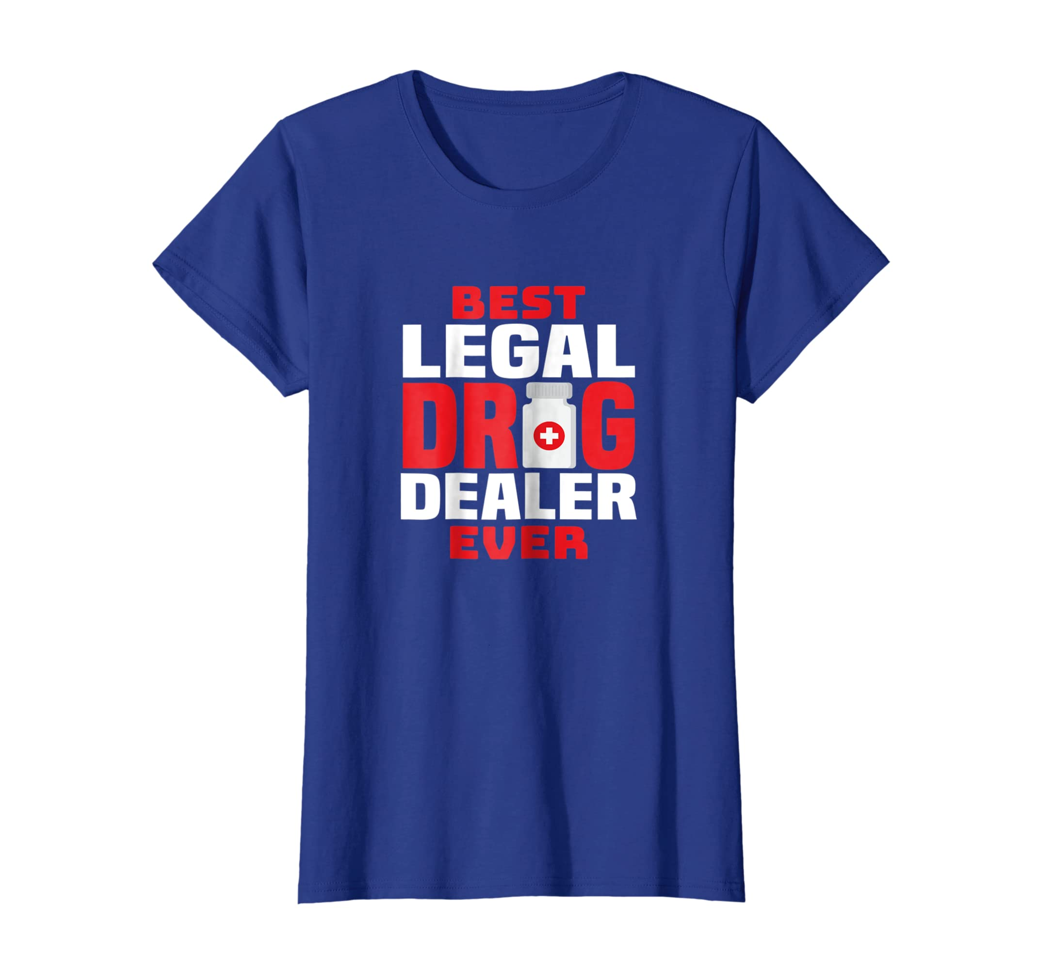 6bbd4ea93b Amazon.com: Pharmacist Legal Drug Dealer T-Shirt Funny Pharmacy Gift:  Clothing