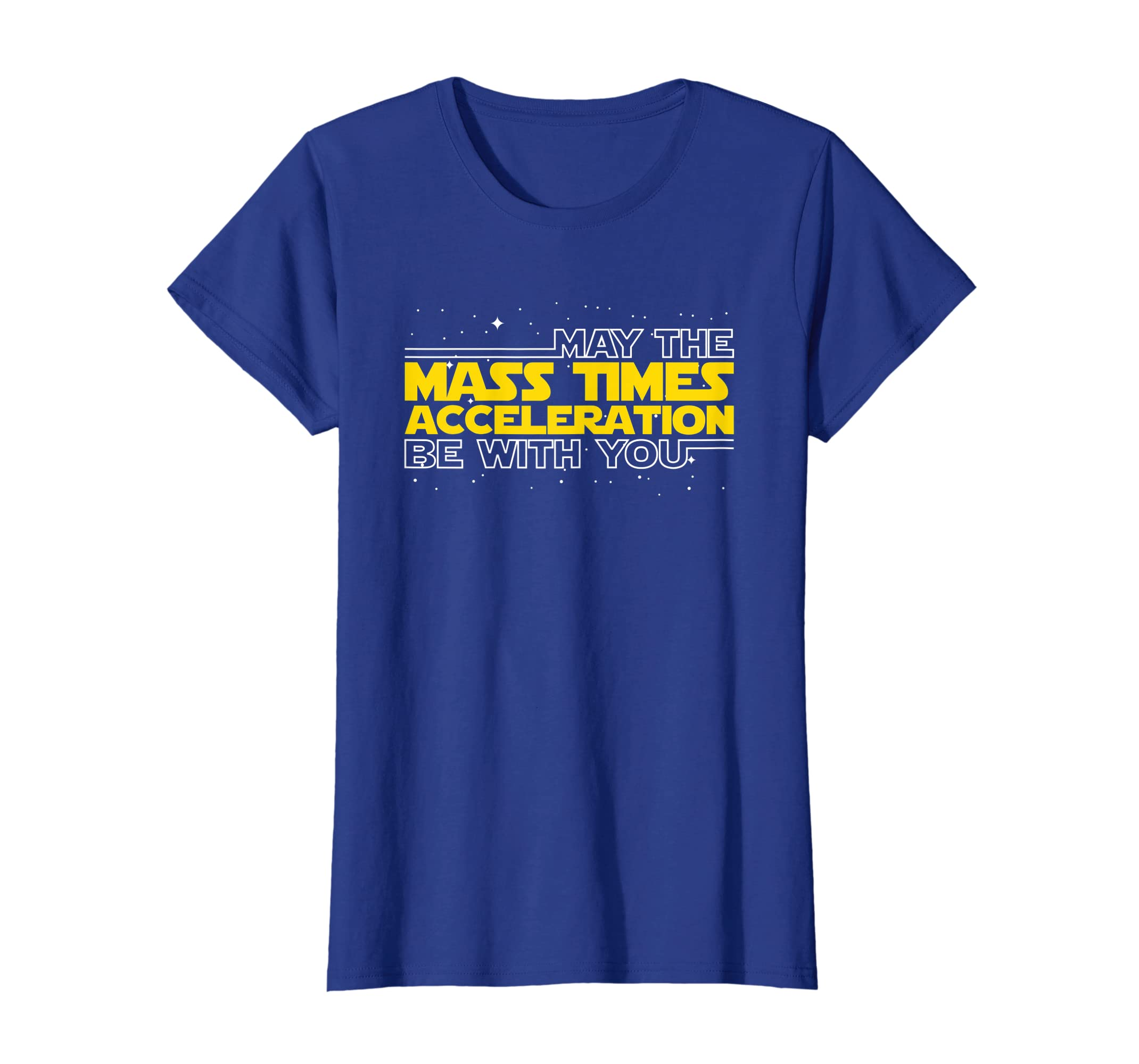 d86f91ab Amazon.com: May The Mass Times Acceleration Be With You Shirt Gift: Clothing