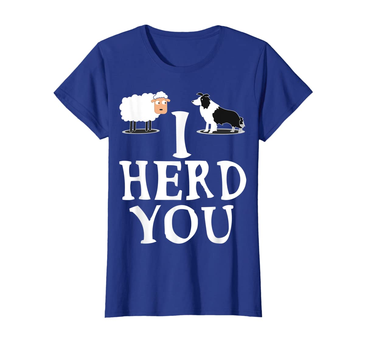 I HERD YOU BORDER COLLIE T shirt Gifts for Men Women Kids-Women's T-Shirt-Royal