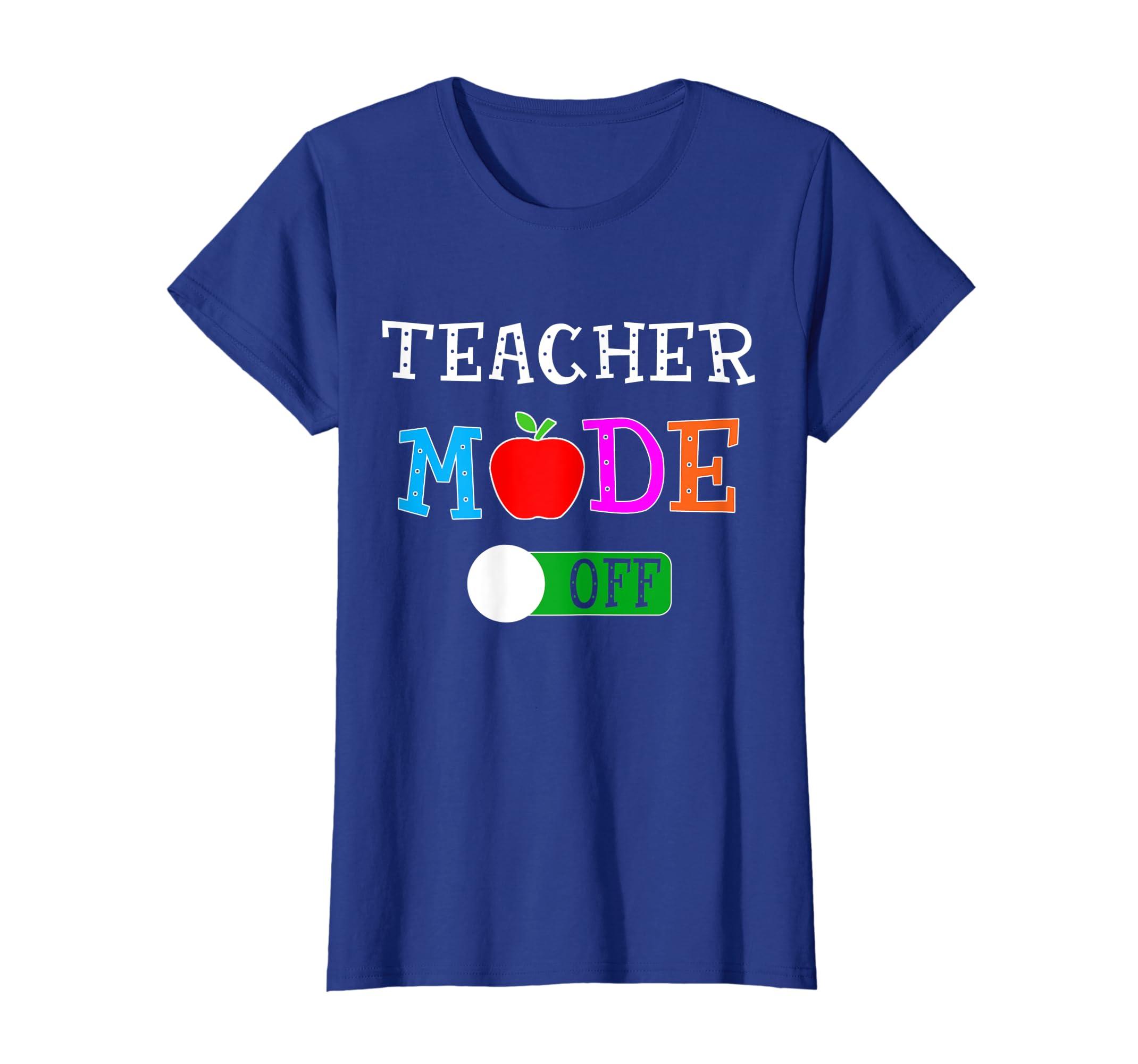 8253b9f37be78 Amazon.com: Teacher Mode Off T Shirt Last Day of School Funny Cute ...