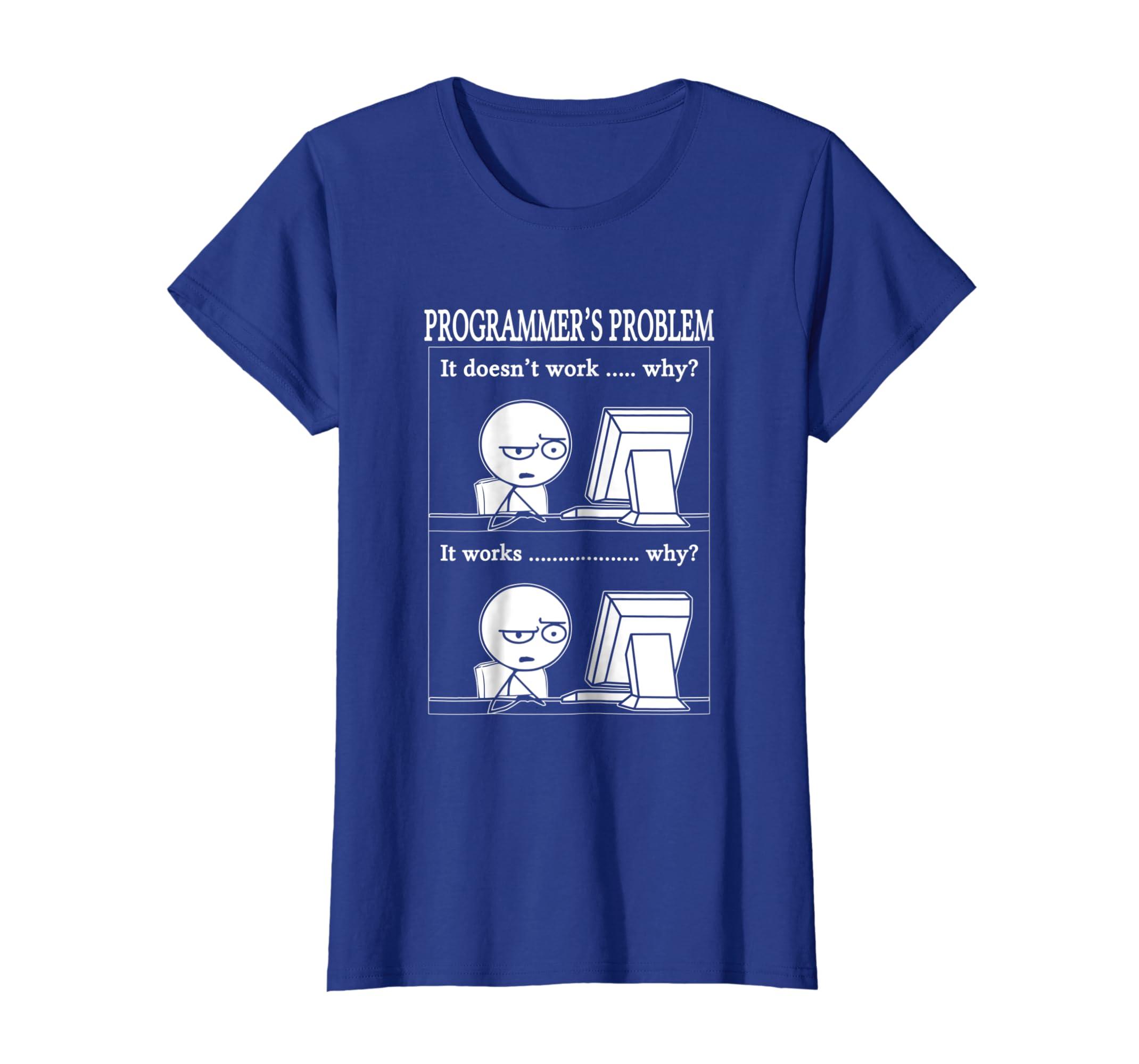 f9cee084 Amazon.com: Funny Programmers Problem TShirt Fun Developer Gift Shirt:  Clothing