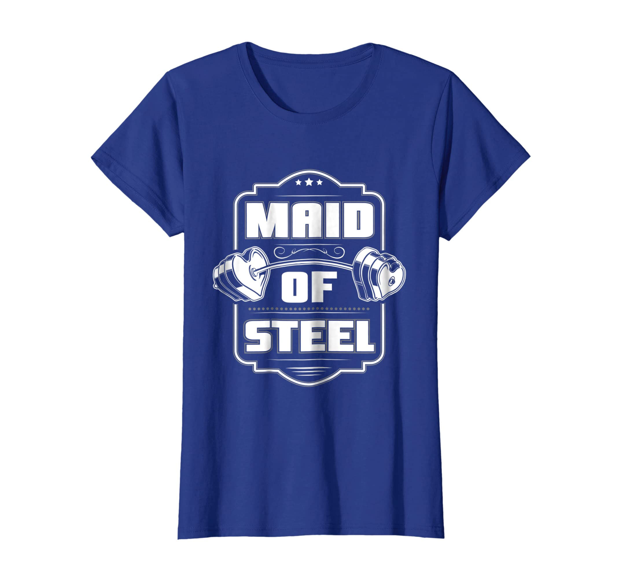 d4d640a3 Amazon.com: Maid of steel, cool workout t-shirt for women who train hard:  Clothing
