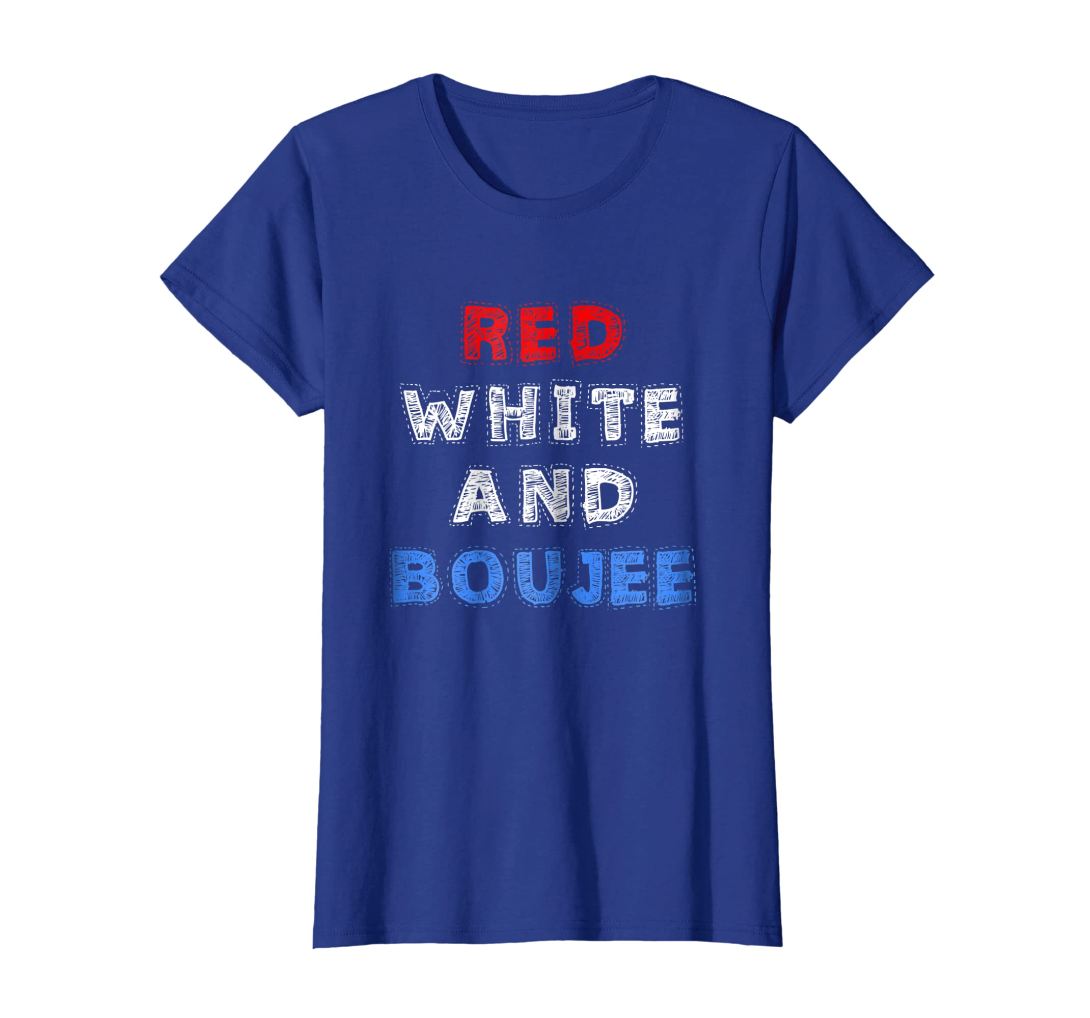 ba28f50ea Amazon.com: Red White and Boujee Funny 4th of July Party Shirt Patriotic:  Clothing