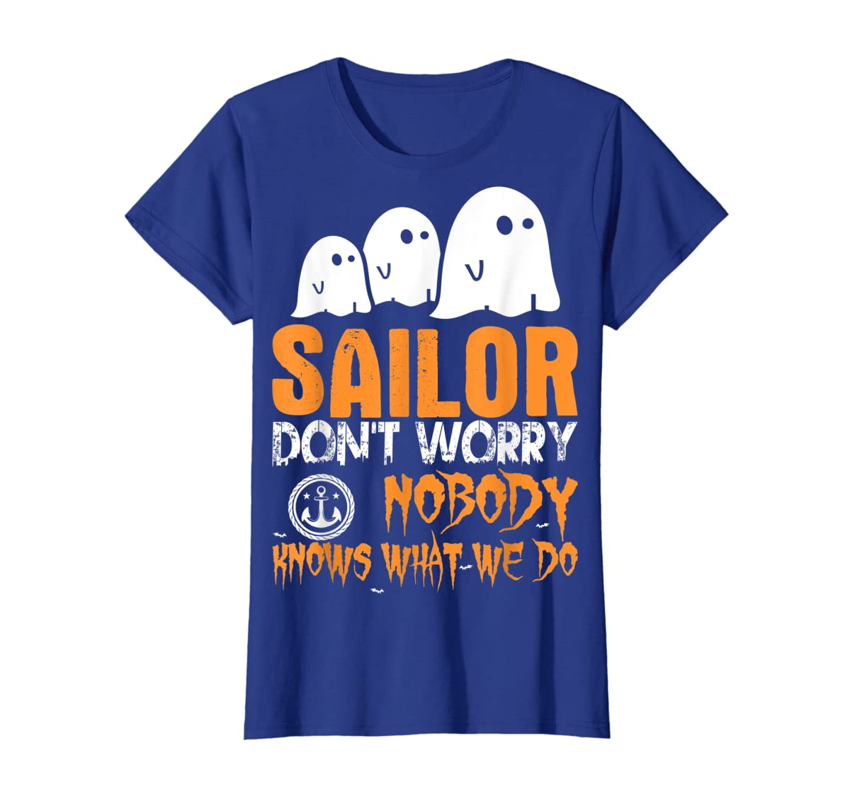 Sailor Nobody Knows What We Do Halloween T-Shirt-Women's T-Shirt-Royal