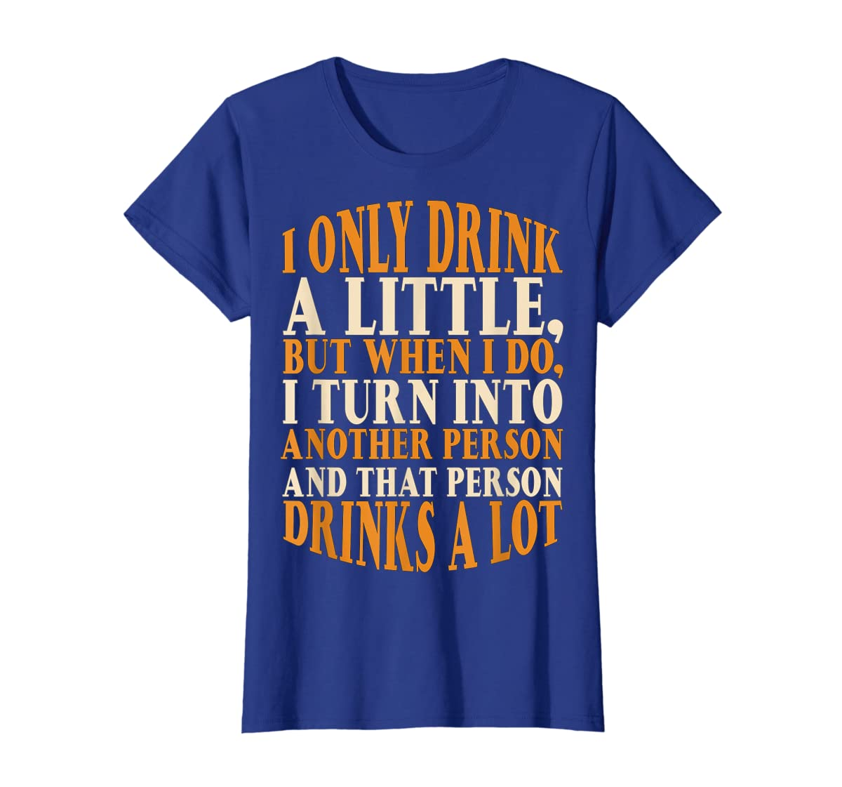 Drink A Little Drinks A Lot Beer Drinking Gift T-Shirt-Women's T-Shirt-Royal