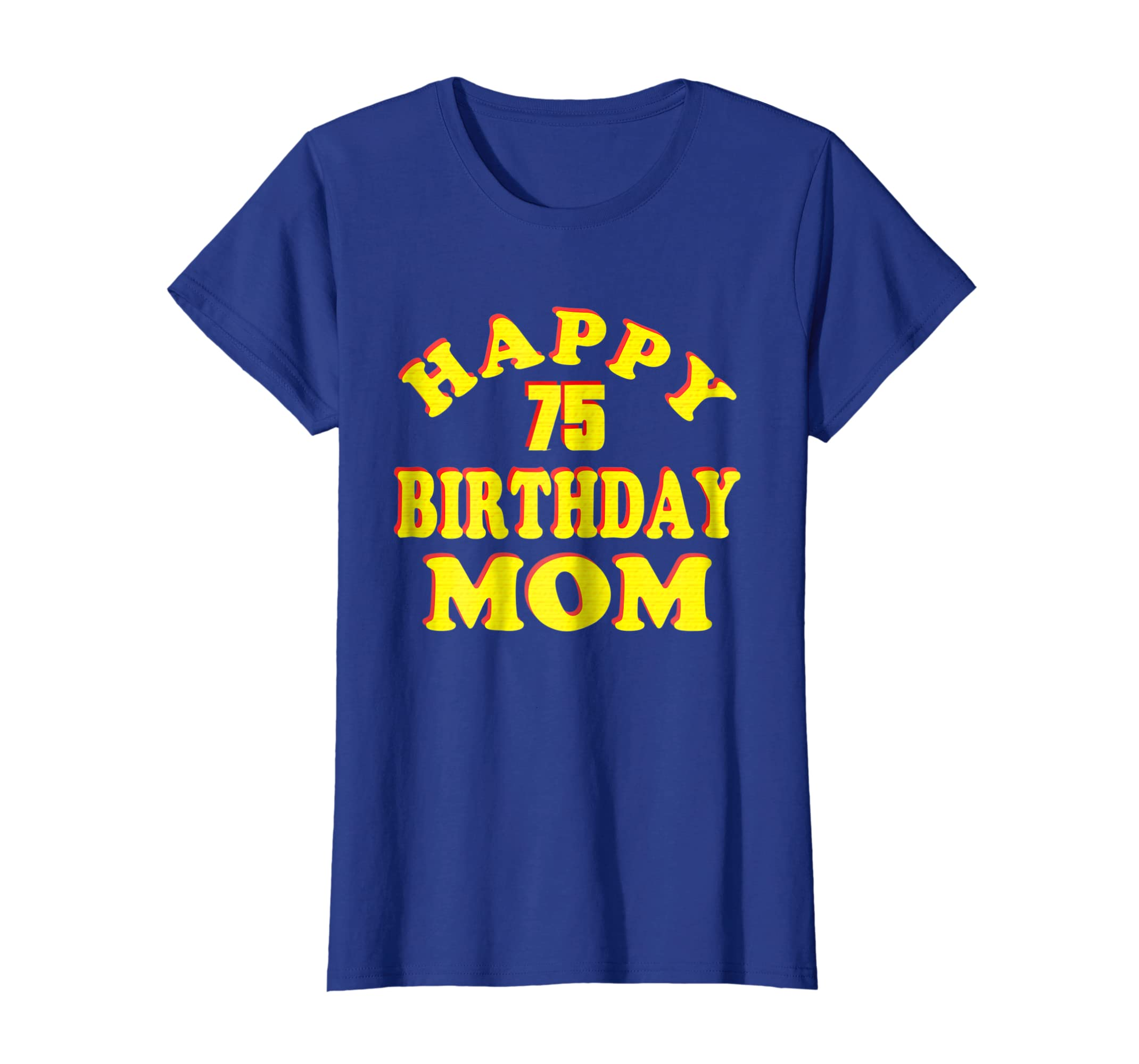Amazon Happy Birthday To Mom Shirt 75 Years Old 75th Gift Clothing
