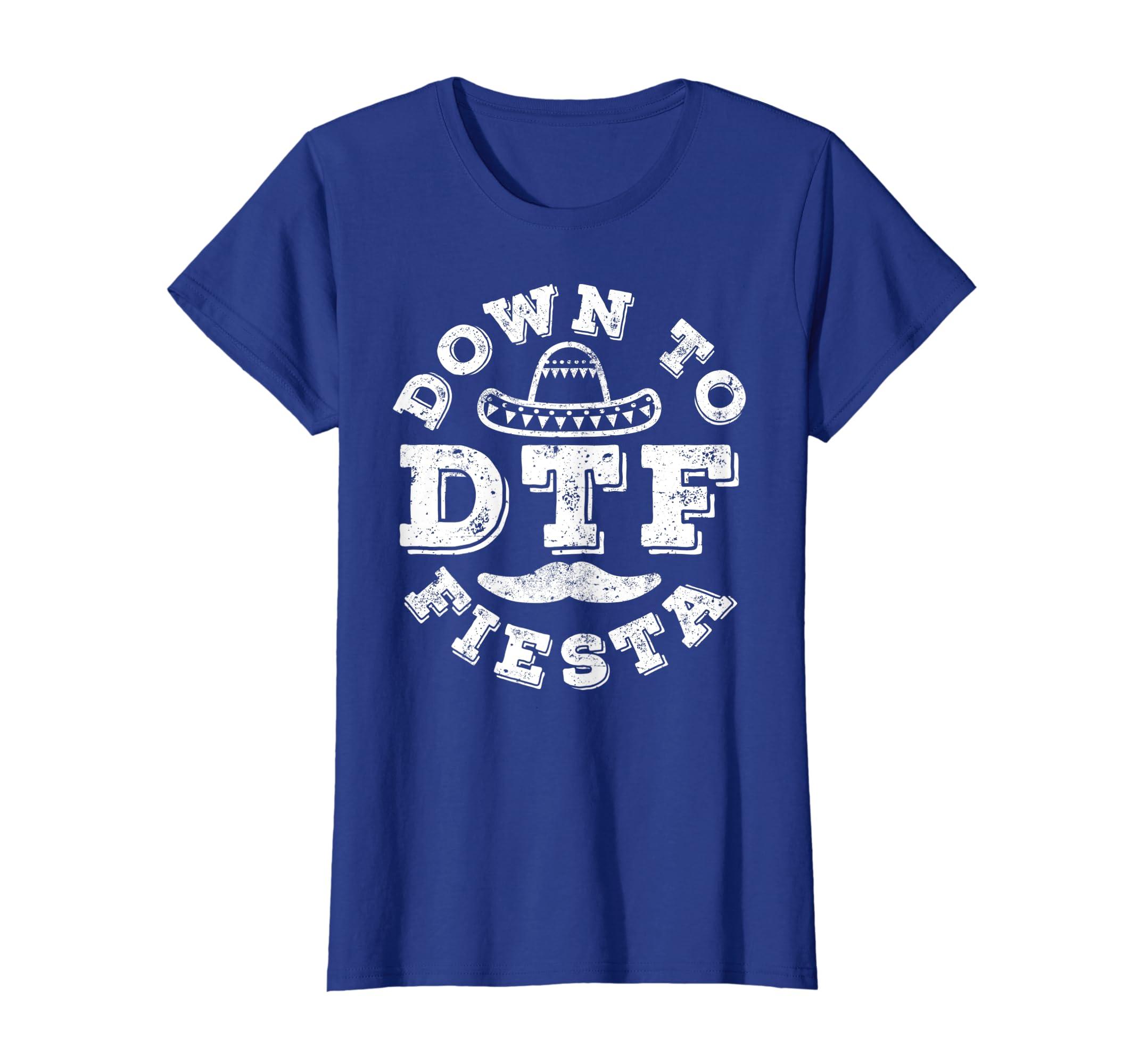0571da074 Amazon.com: DTF Down To Fiesta T-Shirt Cinco De Mayo Party Gift: Clothing