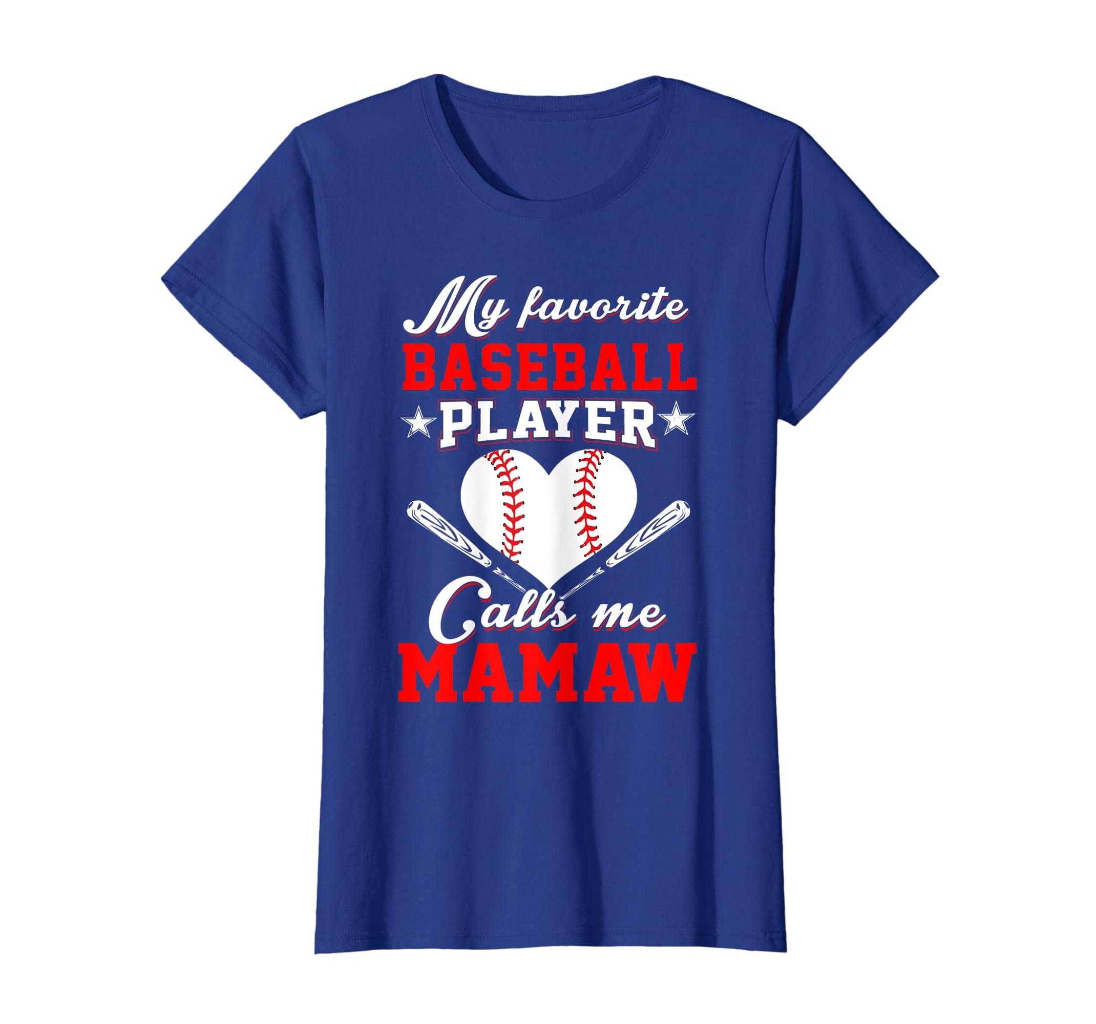 e2a3d45f6 Amazon.com: Womens My Favorite Baseball Player Calls Me Mamaw T Shirt:  Clothing
