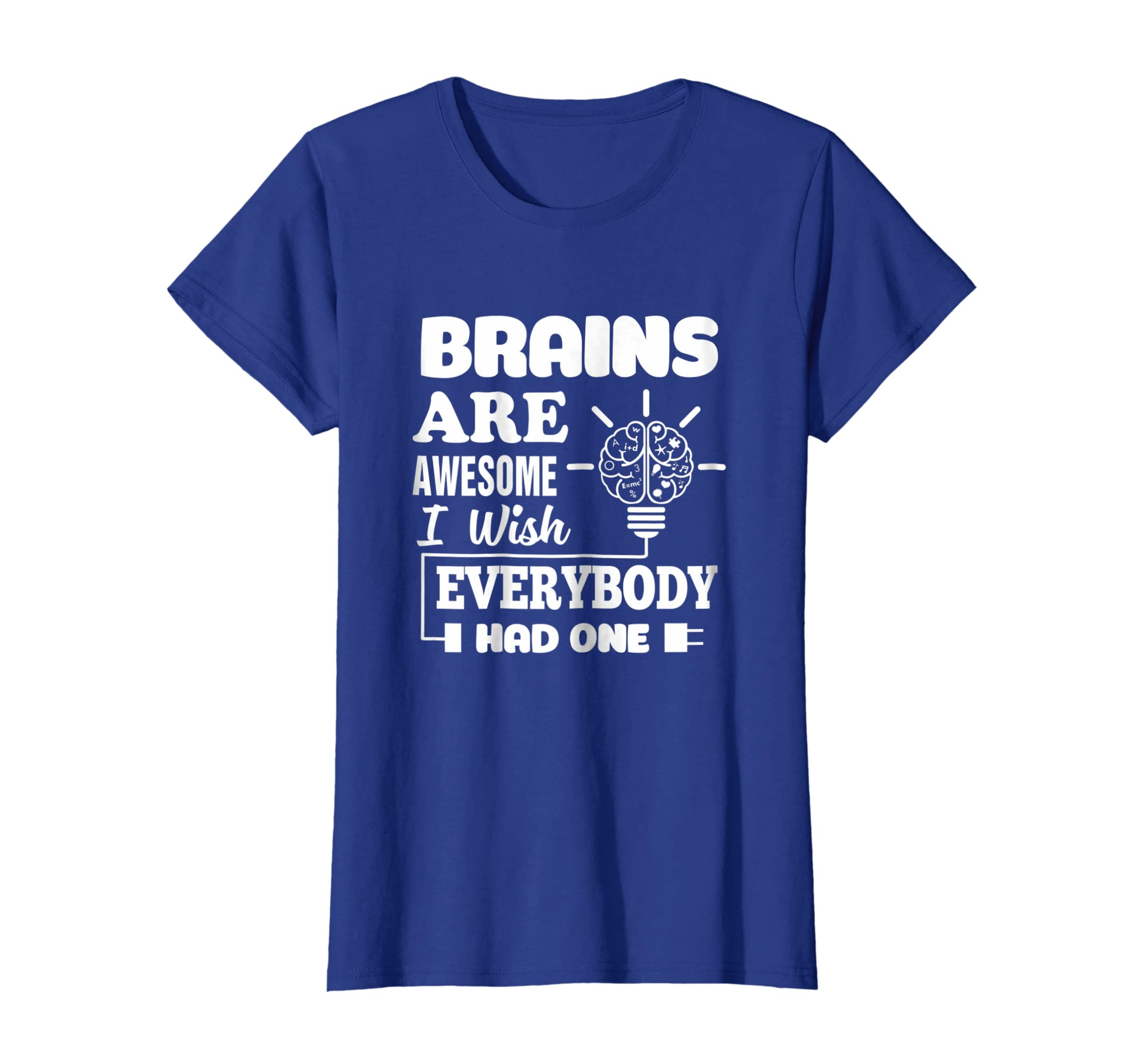 af7306d1c Amazon.com: Brain Are Awesome I Wish Everybody Had One Funny Brain Shirt:  Clothing