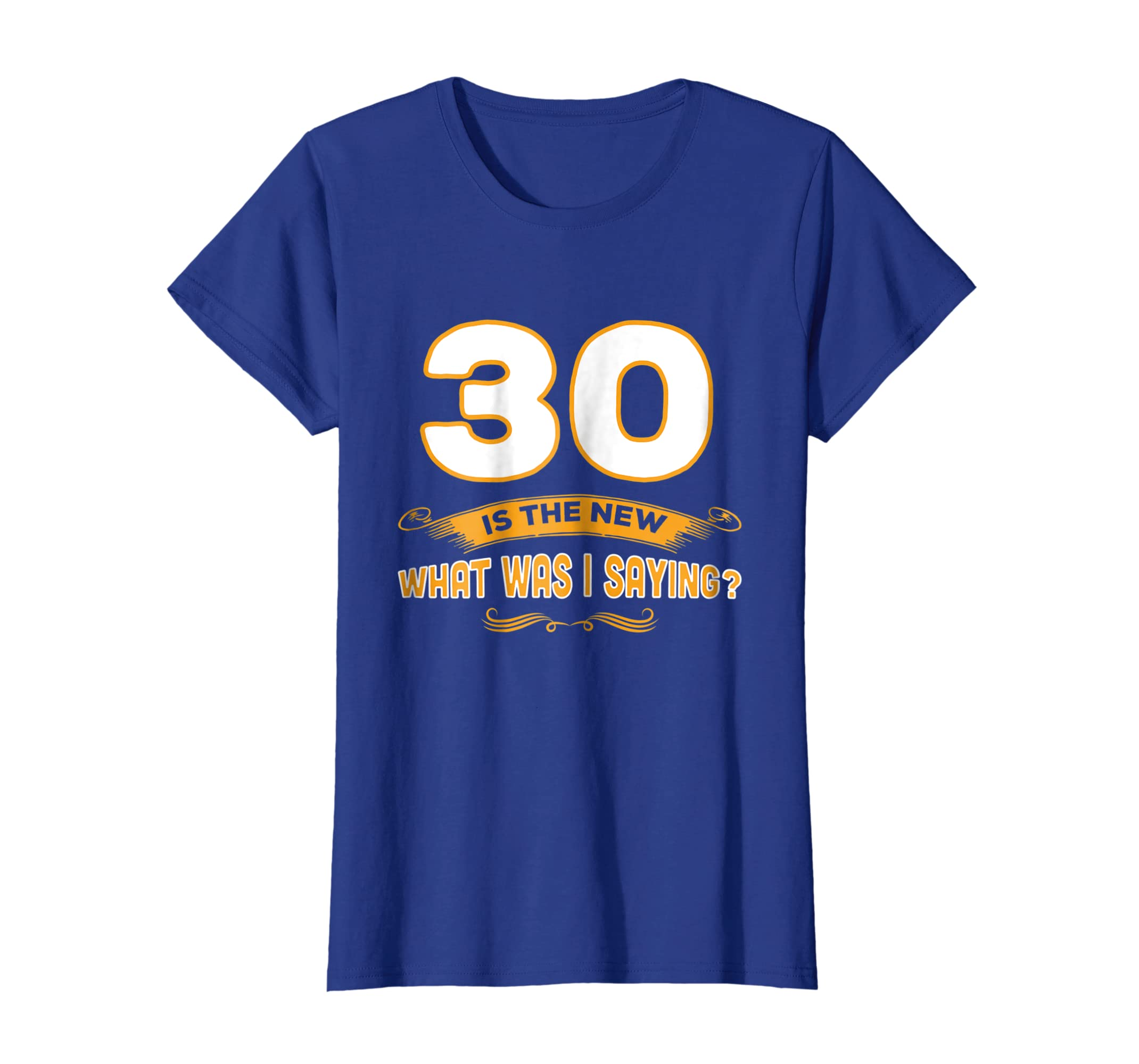 Amazon Cool Shirt 30th Is The New What Was I Saying Funny Birthday Clothing