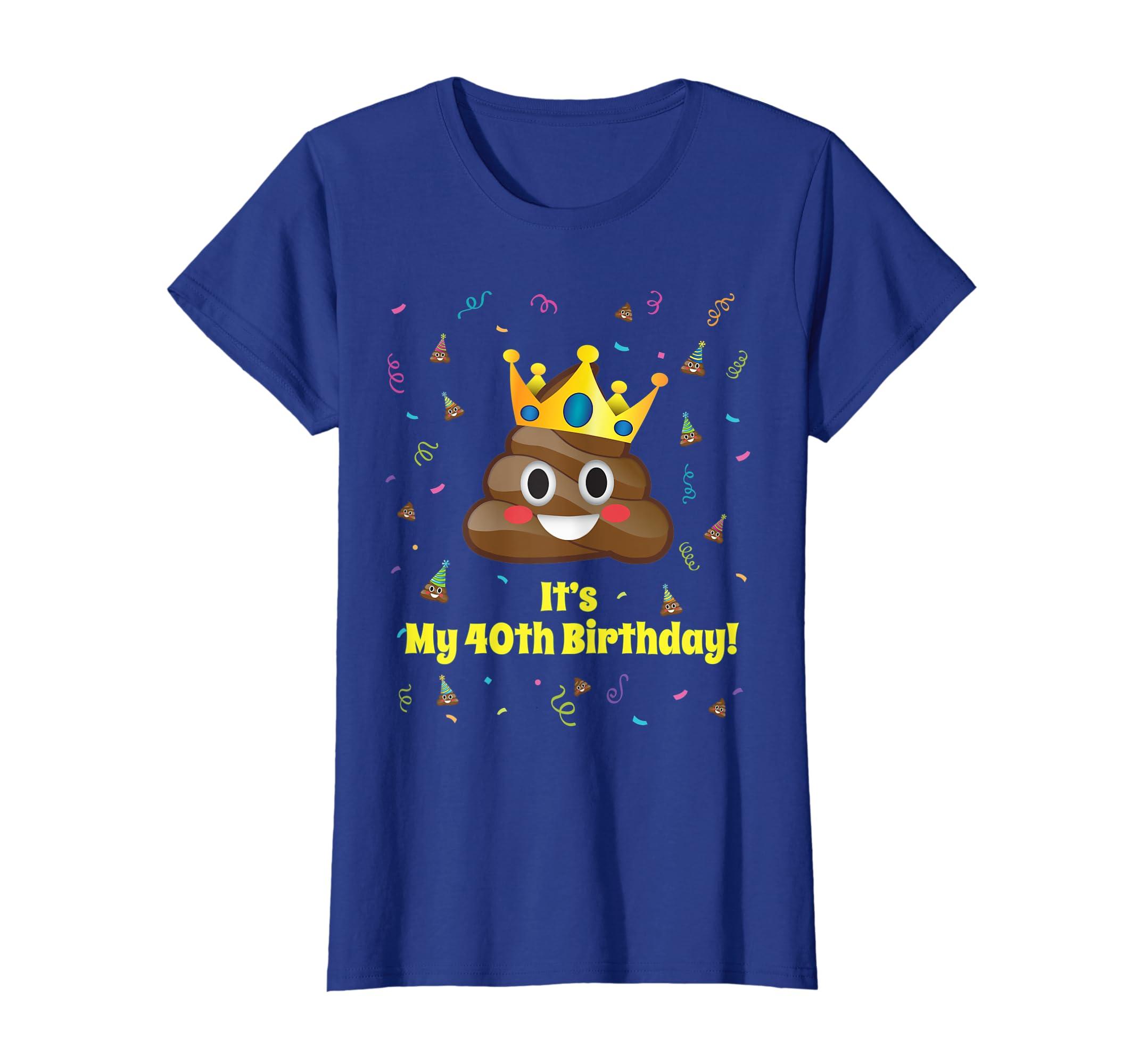 Amazon Poop Emoji Its My 40th Birthday Crown Shirt Men 40 Tshirt Clothing