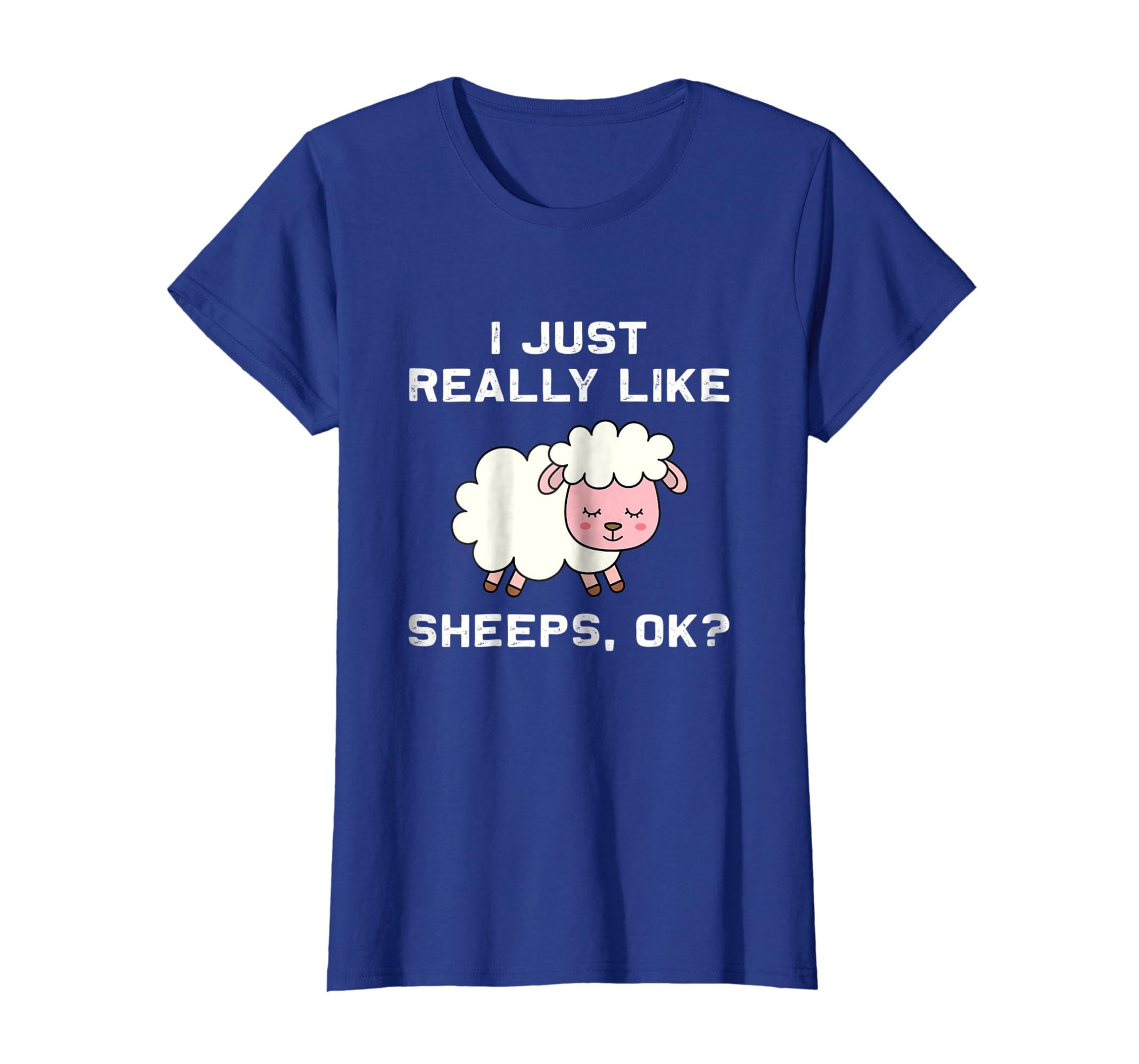 3a660cd1b Amazon.com: I Just Really Like Sheeps OK? - Funny Sheep T-shirt: Clothing