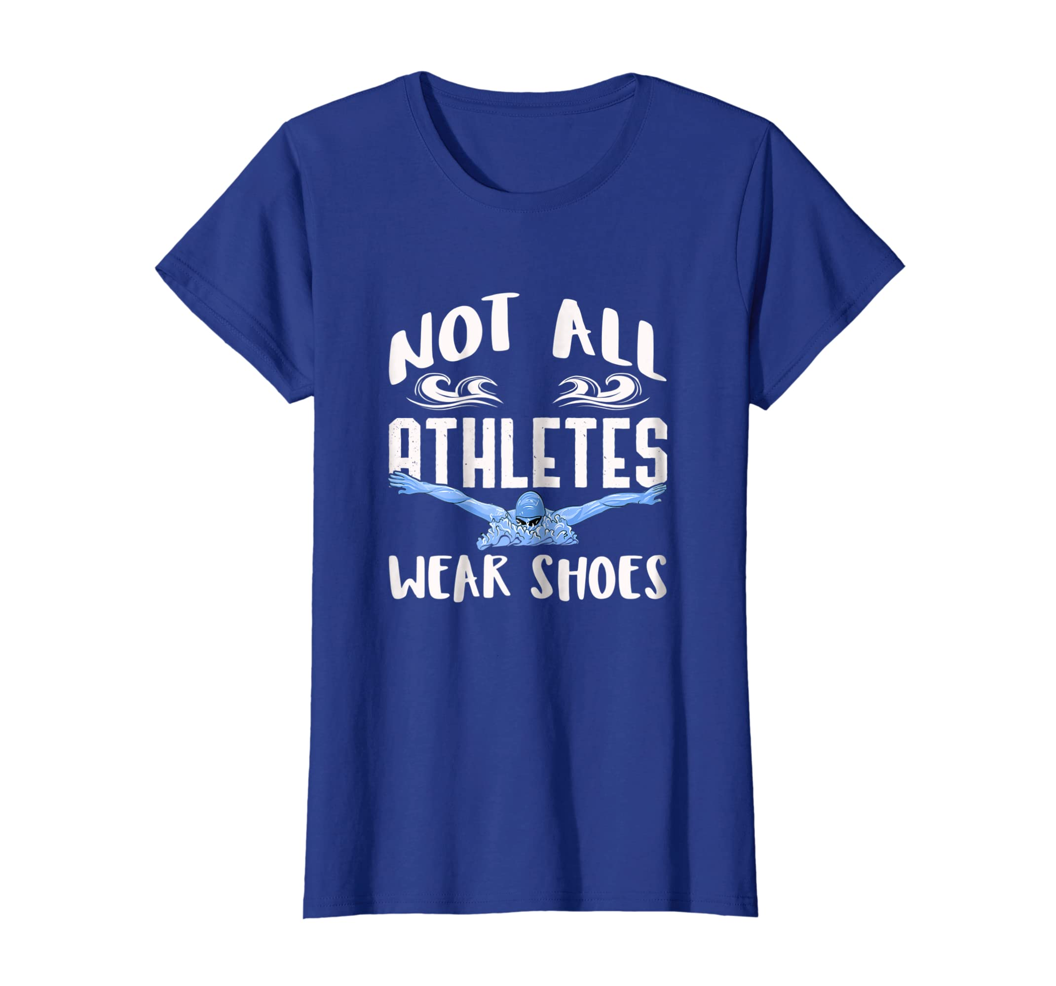 Amazon.com: Swimmers Not All Athletes Wear Shoes T-Shirt ...