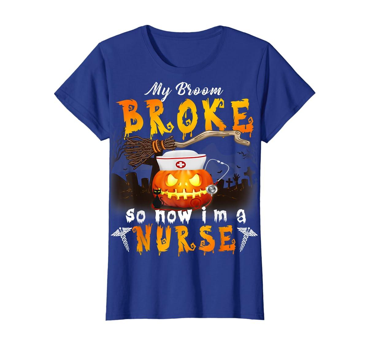 My Broom Broke So Now I'm A Nurse Halloween Costume Gift T-Shirt-Women's T-Shirt-Royal