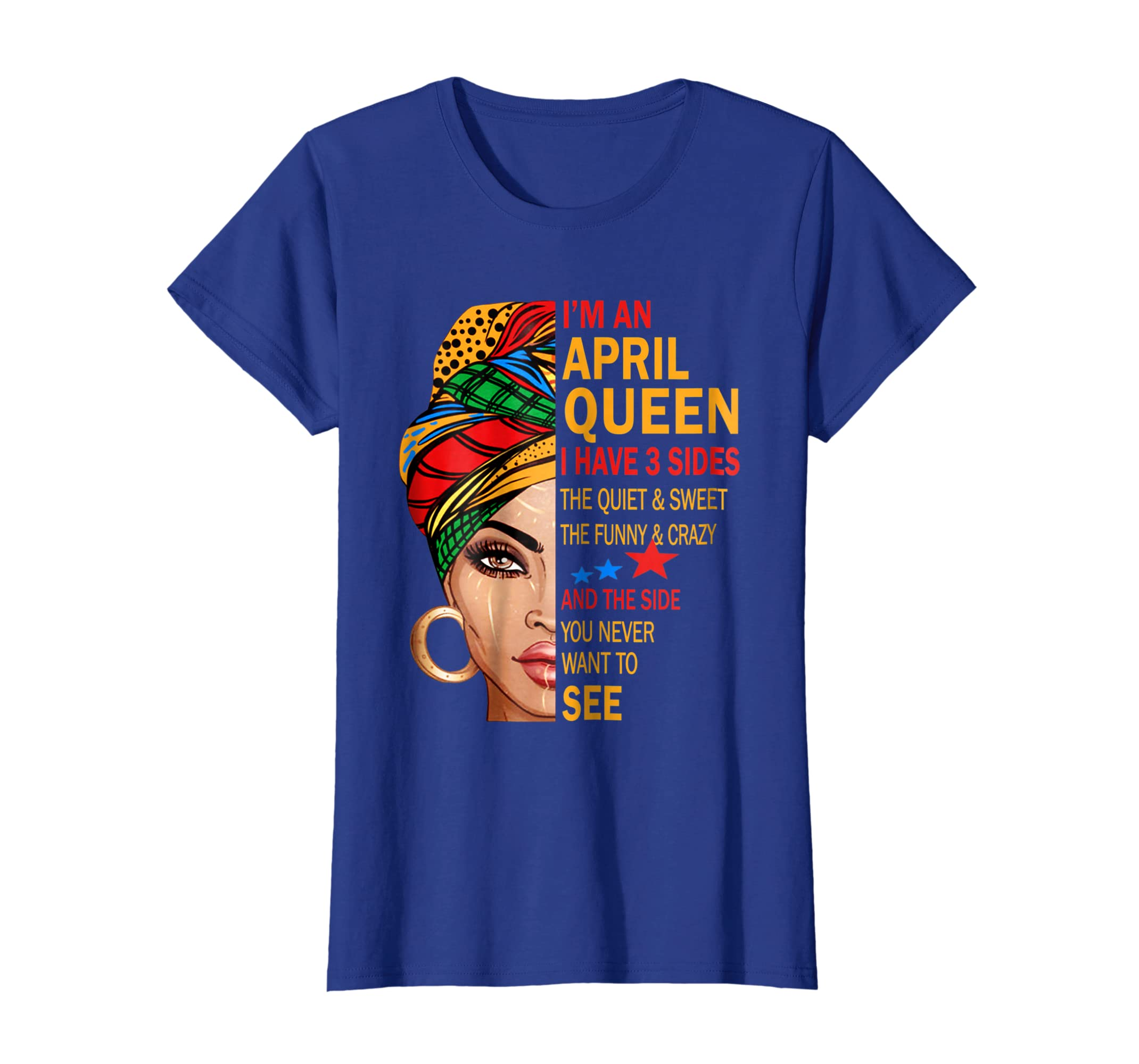 APRIL QUEEN I HAVE 3 SIDES T-SHIRT APRIL SHIRT FOR GIRLS-Yolotee