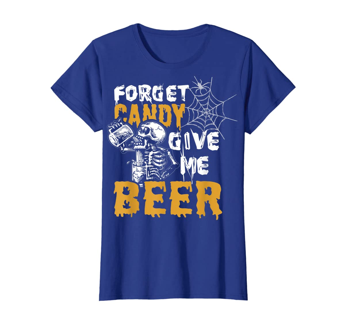Forget Candy Give me Beer shirt Halloween Shirt gifts T-Shirt-Women's T-Shirt-Royal