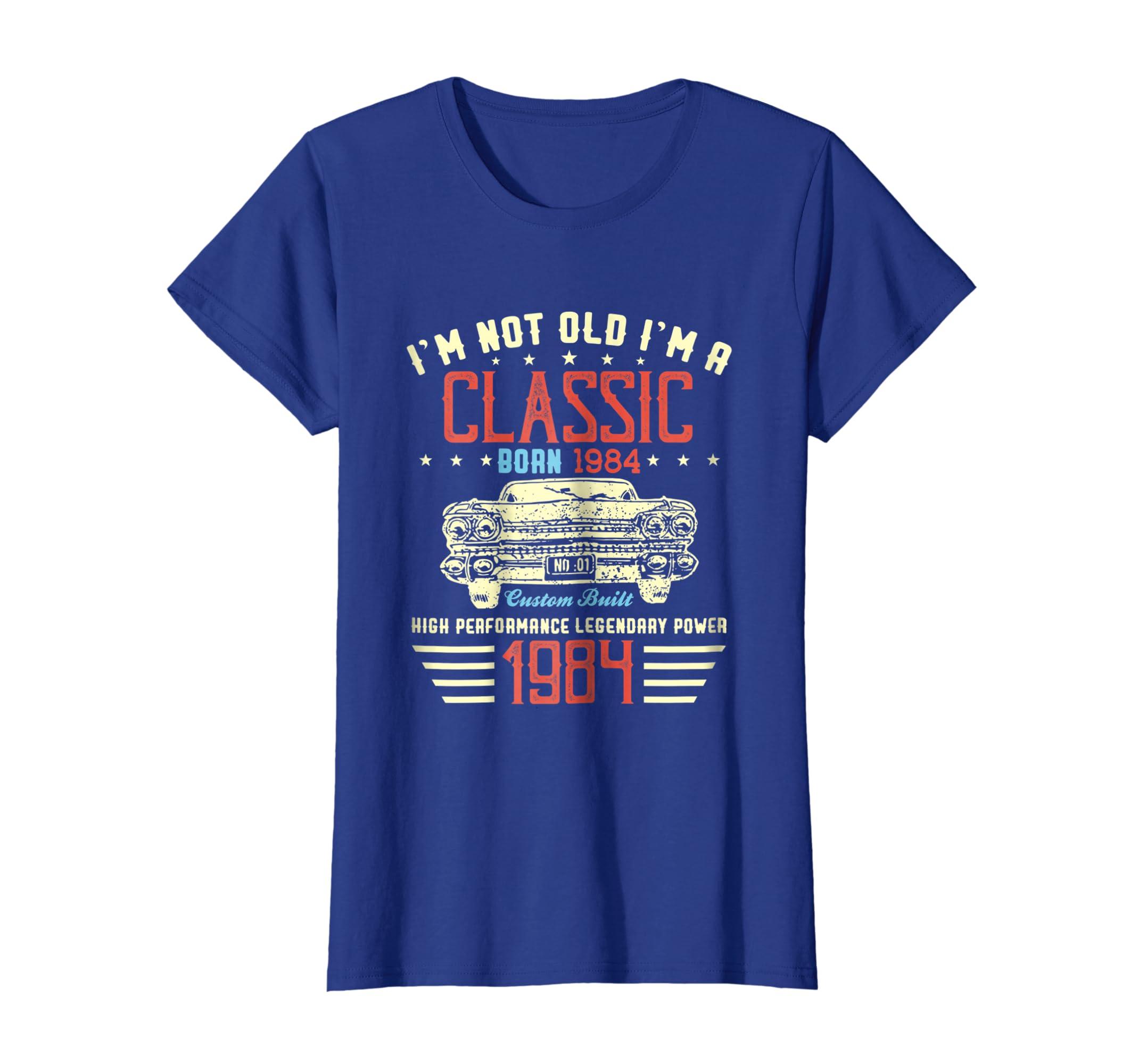 b21fecedc Amazon.com: I'm Not Old Im a Classic 1984 35th Funny Birthday T-Shirt:  Clothing
