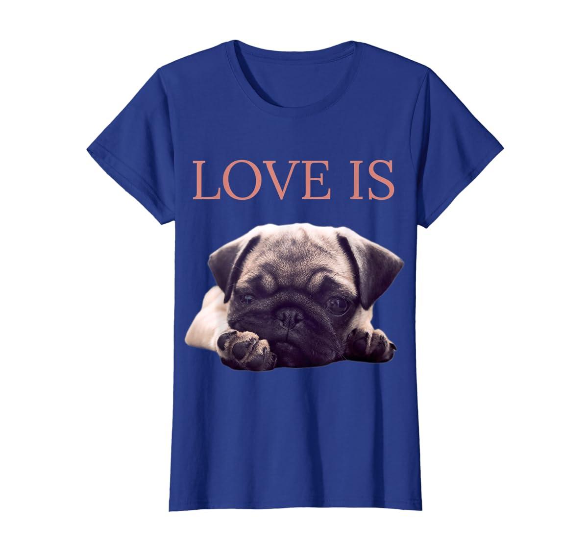 Mothers Day Pug Shirt Women Men Pug Mom Life Tee Love Is Dog-Women's T-Shirt-Royal