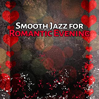 Smooth Jazz for Romantic Evening – Erotic Music for Lovers, Sensual Saxophone, Soft Piano, Relaxing Sounds at Night
